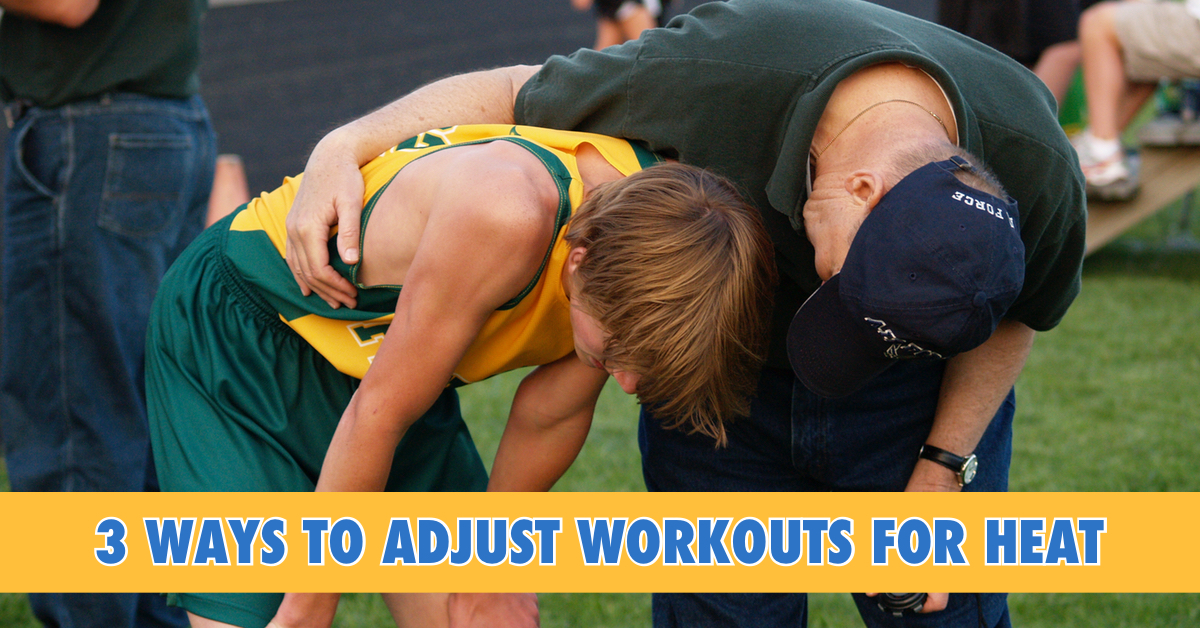 Adjust workouts for heat